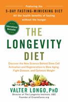 The Longevity Diet (Discover the New Science Behind Stem Cell Activation and Regeneration to Slow Aging, Fight Disease, and Optimize Weight) by Valter Longo, 9780525534075