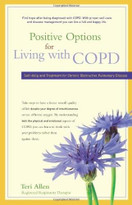 Positive Options for Living with COPD (Self-Help and Treatment for Chronic Obstructive Pulmonary Disease) - 9780897935531 by Teri Allen, 9780897935531