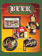 The World of Beer Memorabilia (Identification and Value Guide) by Herb and Helen Haydock, 9781681622781