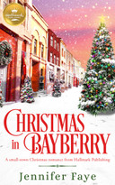 Christmas in Bayberry (A small-town Christmas romance from Hallmark Publishing) by Jennifer Faye, 9781947892811