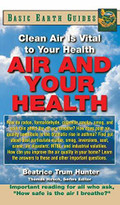 Air and Your Health (Clean Air Is Vital to Your Health) - 9781681626949 by Beatrice Trum Hunter, 9781681626949