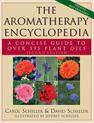 The Aromatherapy Encyclopedia (A Concise Guide to Over 395 Plant Oils [2nd Edition]) by Carol Schiller, David Schiller, Jeffrey Schiller, 9781681627915