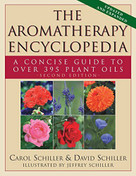The Aromatherapy Encyclopedia (A Concise Guide to Over 395 Plant Oils [2nd Edition]) - 9781591203117 by Carol Schiller, David Schiller, Jeffrey Schiller, 9781591203117