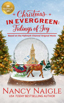 Christmas in Evergreen: Tidings of Joy (Based on a Hallmark Channel original movie) by Nancy Naigle, 9781952210013
