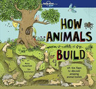 How Animals Build by Lonely Planet Kids, Lonely Planet Kids, Moira Butterfield, Tim Hutchinson, 9781786576637