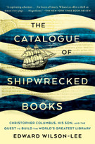 The Catalogue of Shipwrecked Books (Christopher Columbus, His Son, and the Quest to Build the World's Greatest Library) - 9781982111403 by Edward Wilson-Lee, 9781982111403