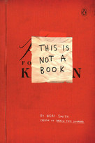 This Is Not a Book by Keri Smith, 9780399535215