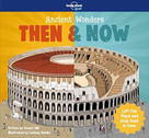 Ancient Wonders - Then & Now by Lonely Planet Kids, Lonely Planet Kids, Stuart Hill, Lindsey Spinks, 9781787013407