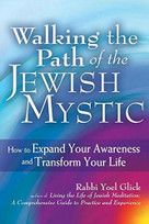 Walking the Path of the Jewish Mystic (How to Expand Your Awareness and Transform Your Life) by Rabbi Yoel Glick, 9781580238434
