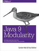 Java 9 Modularity (Patterns and Practices for Developing Maintainable Applications) by Sander Mak, Paul Bakker, 9781491954164