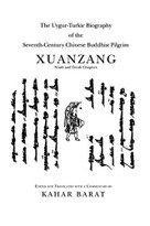 The Uygur-Turkic Biography of the Seventh-Century Chinese Buddhist Pilgrim Xuanzang, Ninth and Tenth Chapters by Kahar Barat, 9780933070462