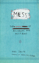 Mess (The Manual of Accidents and Mistakes) by Keri Smith, 9780399536007