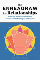 The Enneagram for Relationships (Transform Your Connections with Friends, Family, Colleagues, and in Love) by Ashton Whitmoyer-Ober, 9781646110780