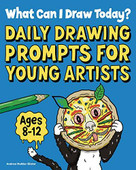 What Can I Draw Today? (Daily Drawing Prompts for Young Artists) by Andrea Mulder-Slater, 9781647396831