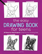 The Easy Drawing Book for Teens (20 Step-by-Step Projects to Improve Your Drawing Skills) by Angela Rizza, 9781646111336