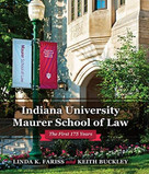 Indiana University Maurer School of Law (The First 175 Years) by Linda K. Fariss, Keith Buckley, 9780253046161