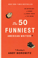 The 50 Funniest American Writers*: An Anthology from Mark Twain to The Onion (A Library of America Special Publication) by Andy Borowitz, 9781598531077