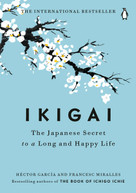 Ikigai (The Japanese Secret to a Long and Happy Life) by Héctor García, Francesc Miralles, 9780143130727