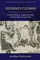 Dickens's Clowns (Charles Dickens, Joseph Grimaldi and the Pantomime of Life) - 9781474463928 by Jonathan Buckmaster, 9781474463928