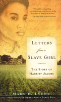 Letters from a Slave Girl (The Story of Harriet Jacobs) by Mary E. Lyons, 9781416936374