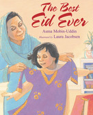 The Best Eid Ever by Asma Mobin-Uddin, Laura Jacobsen, 9781590784310