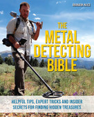 The Metal Detecting Bible (Helpful Tips, Expert Tricks and Insider Secrets for Finding Hidden Treasures) by Brandon Neice, 9781612435275
