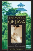 The Magus of Java (Teachings of an Authentic Taoist Immortal) by Kosta Danaos, 9780892818136