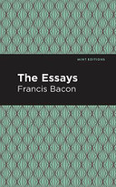 The Essays: Francis Bacon - 9781513267777 by Francis Bacon, Mint Editions, 9781513267777