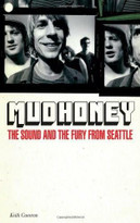 Mudhoney (The Sound and the Fury from Seattle) by Keith Cameron, 9780760346617