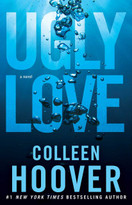 Ugly Love (A Novel) by Colleen Hoover, 9781476753188