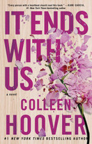 It Ends with Us (A Novel) by Colleen Hoover, 9781501110368