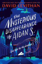 The Mysterious Disappearance of Aidan S. (as told to his brother) - 9781984848604 by David Levithan, 9781984848604