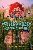Pepper's Rules for Secret Sleuthing by Briana McDonald, 9781534453432