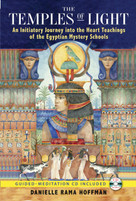 The Temples of Light (An Initiatory Journey into the Heart Teachings of the Egyptian Mystery Schools) by Danielle Rama Hoffman, Nicki Scully, 9781591430995