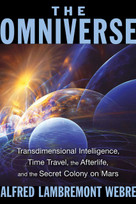 The Omniverse (Transdimensional Intelligence, Time Travel, the Afterlife, and the Secret Colony on Mars) by Alfred Lambremont Webre, 9781591432159