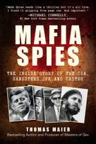 Mafia Spies (The Inside Story of the CIA, Gangsters, JFK, and Castro) - 9781510763265 by Thomas Maier, 9781510763265