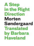 A Step in the Right Direction by Morten Søndergaard, Barbara J. Haveland, 9781927040096
