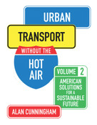 Urban Transport Without the Hot Air (American Solutions for a Sustainable Future: Vol. 2) by Alan Cunningham, 9781906860288