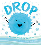 Drop (An Adventure through the Water Cycle) by Emily Kate Moon, 9780803741447