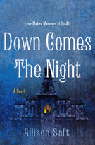 Down Comes the Night (A Novel) by Allison Saft, 9781250623638