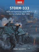 Storm-333 (KGB and Spetsnaz seize Kabul, Soviet-Afghan War 1979) by Mark Galeotti, Mark Stacey, Johnny Shumate, 9781472841872