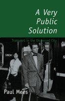 A Very Public Solution (Transport in the Dispersed City) by Paul Mees, 9780522848670