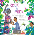 Rock by Rock (The Fantastical Garden of Nek Chand) by Jennifer Bradbury, Sam Boughton, 9781481481823