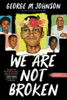 We Are Not Broken by George M Johnson, 9780759554603