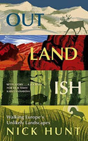 Outlandish (Walking Europe's Unlikely Landscapes) by Nick Hunt, 9781529380453