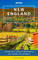 Moon New England Road Trip (Seaside Spots, Majestic Mountains & Fall Foliage, Cozy Getaways) by Miles Howard, 9781640495012