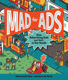 Mad for Ads (How Advertising Gets (and Stays) in Our Heads) by Erica Fyvie, Ian Turner, 9781525301315