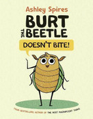 Burt the Beetle Doesn't Bite! by Ashley Spires, Ashley Spires, Ashley Spires, Ashley Spires, 9781525301469