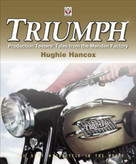 Triumph (Production Testers' Tales from the Meriden Factory) by Hughie Hancox, 9781845844417