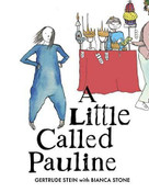 A Little Called Pauline by Gertrude Stein, Bianca Stone, 9780999658499